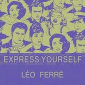 Express Yourself de Leo Ferre