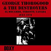 El Mocambo Toronto, Canada, July 1978 (Doxy Collection, Remastered, Live on Fm Broadcasting) de George Thorogood