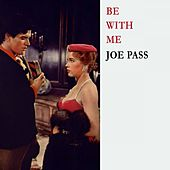 Be With Me van Joe Pass
