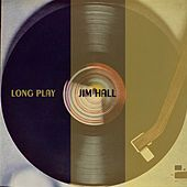 Long Play by Jim Hall