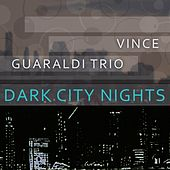 Dark City Nights by Vince Guaraldi