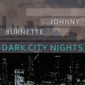 Dark City Nights by Johnny Burnette