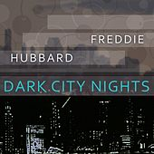 Dark City Nights by Freddie Hubbard