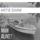 Man Alive von Artie Shaw