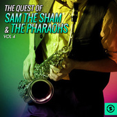 The Quest of Sam the Sham & the Pharaohs, Vol. 4 by Sam The Sham & The Pharaohs
