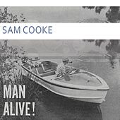 Man Alive by Sam Cooke