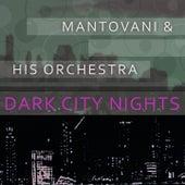 Dark City Nights von Mantovani & His Orchestra