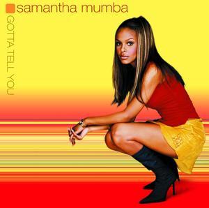 Gotta Tell You by Samantha Mumba