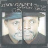 The Blue Oneness Of Dreams by Sekou Sundiata