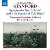 STANFORD: Symphonies, Vol. 3 (Nos. 3 and 6) by David Lloyd-Jones