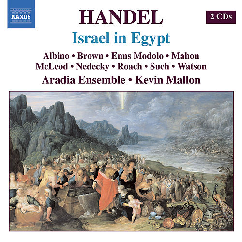 HANDEL: Israel in Egypt (Aradia Ensemble) by Bud Roach