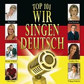 Top 101 Wir singen deutsch Vol. 1 by Various Artists