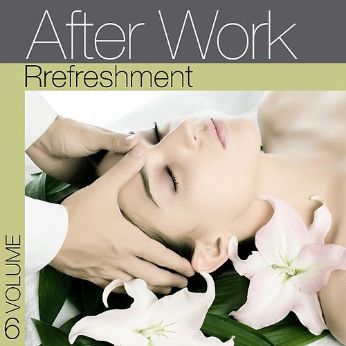 After Work Refreshment Vol.6 by Various Artists