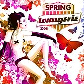 Spring Loungerie 2008 by Various Artists