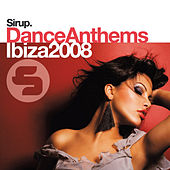 Sirup Dance Anthems «Ibiza 2008» by Various Artists