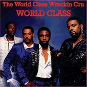 World Class de World Class Wreckin' Cru