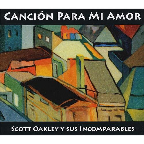 Canción Para Mi Amor by Scott Oakley