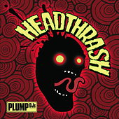 Headthrash von Plump DJs