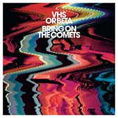 Bring On The Comets by vhs or beta