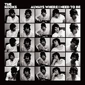 Always Where I Need To Be by The Kooks