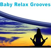 Baby Relax Grooves by Various Artists