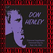 Universal Ampitheater, Universal City, Ca. Sept. 3rd, 1985 (Doxy Collection, Remastered, Live on Fm Broadcasting) de Don Henley