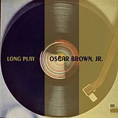 Long Play by Oscar Brown Jr.