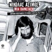 Mia Parastasi (Zontani Ihografisi Sto Rodeo Club, 26/02/1986) by Nikolas Asimos (Νικόλας Άσιμος)