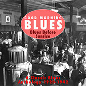 Good Morning Blues Vol.3 Blues Before Sunrise by Various Artists