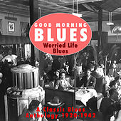 Good Morning Blues Vol.4 Worried Life Blues by Various Artists