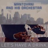 Lets Have A Drink von Mantovani & His Orchestra