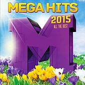 Mega Hits 2015: All the Best by Various Artists
