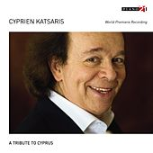 A Tribute to Cyprus (World Premiere Recording) by Cyprien Katsaris
