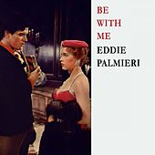 Be With Me by Eddie Palmieri