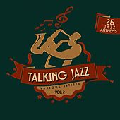 Talking Jazz, Vol. 2 (25 Jazz Anthems) by Various Artists
