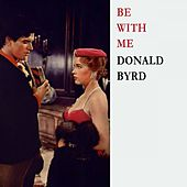 Be With Me by Donald Byrd
