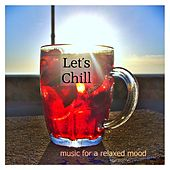Let's Chill: Music for a Relaxed Mood de Various Artists