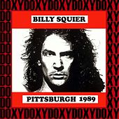 Syria Mosque Pittsburgh, November 24th, 1989 (Doxy Collection, Remastered, Live on Fm Broadcasting) by Billy Squier