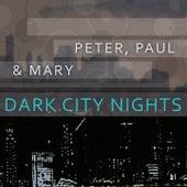 Dark City Nights de Peter, Paul and Mary