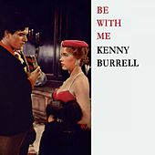 Be With Me von Kenny Burrell