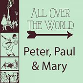 All Over The World de Peter, Paul and Mary