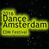 2016 Dance Amsterdam Edm Festival de Various Artists