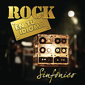 Rock en Tu Idioma Sinfónico by Various Artists