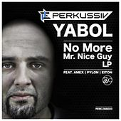 No More Mr. Nice Guy LP by Yabol