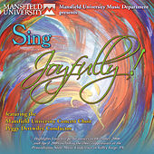 Sing Joyfully! (Live) by Mansfield University Concert Choir
