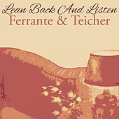 Lean Back And Listen by Ferrante and Teicher