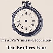 It's Always Time For Good Music by The Brothers Four
