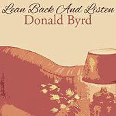 Lean Back And Listen by Donald Byrd