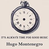 It's Always Time For Good Music by Hugo Montenegro