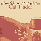 Lean Back And Listen de Cal Tjader